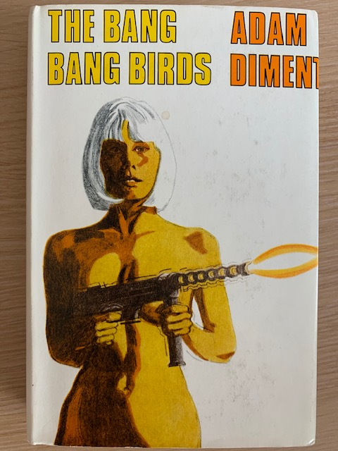 TRASHY TUESDAY: THE BANG BANG BIRDS by Adam Diment (Thriller Book Club, 1968)