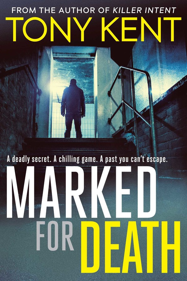 MARKED FOR DEATH by Tony Kent (Elliott and Thompson, $A29.99)