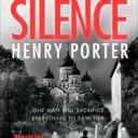 WHITE HOT SILENCE by Henry Porter (Quercus, $A32.99 or £16.99)