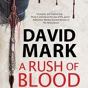 A RUSH OF BLOOD By David Mark (Severn House, £20.99)