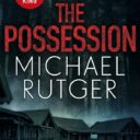 THE POSSESSION By Michael Rutger (Zaffre, $A29.99)