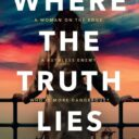 FORECAST FRIDAY: WHERE THE TRUTH LIES by Karina Kilmore (Simon & Schuster, 1 March 2020)
