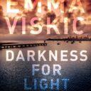DARKNESS FOR LIGHT by Emma Viskic (Echo)