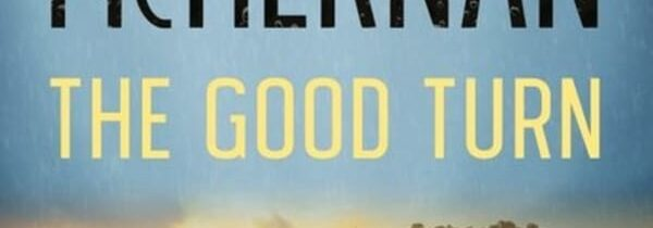 THE GOOD TURN by Dervla McTiernan (Harper Collins)