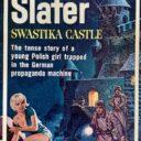TRASHY TUESDAY: AUSTRALIAN NAZI EXPLOITATION PULP – SWASTIKA CASTLE by John Slater (Horwitz, 1966)