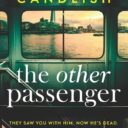 THE OTHER PASSENGER by Louise Candlish (Simon & Schuster, July 2020)