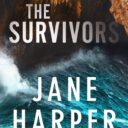 THE SURVIVORS By Jane Harper (Macmillan, 2020)