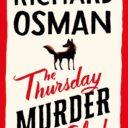 THE THURSDAY MURDER CLUB by Richard Osman (Viking, September 2020)