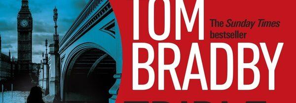 TRIPLE CROSS by Tom Bradby (Bantam, May 2021)