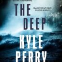 THE DEEP by Kyle Perry (Michael Joseph, 20 July 2021)